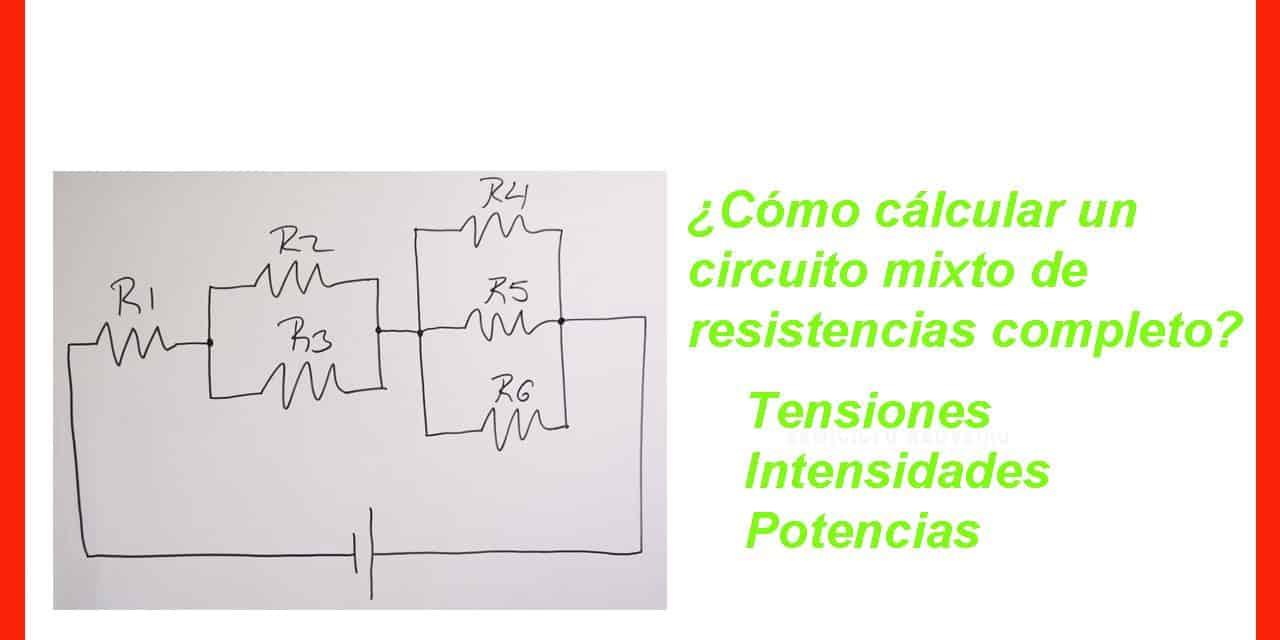 CÁLCULO CIRCUITO MIXTO DE RESISTENCIAS