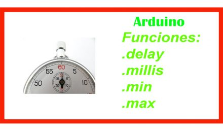 Funciones delay, millis,min y max