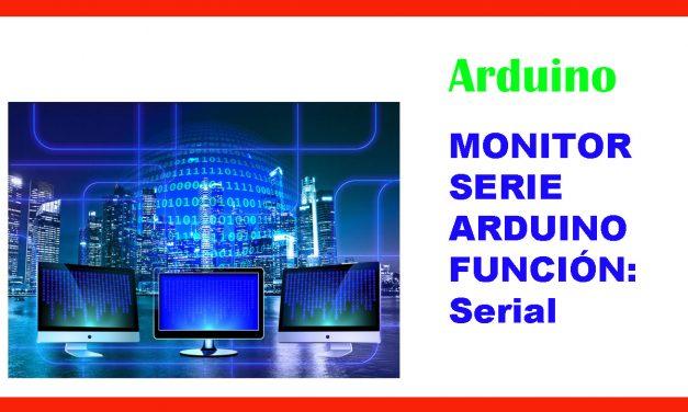 Función Serial, monitor serie