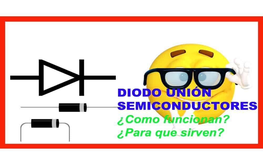 Diodo unión Semiconductores