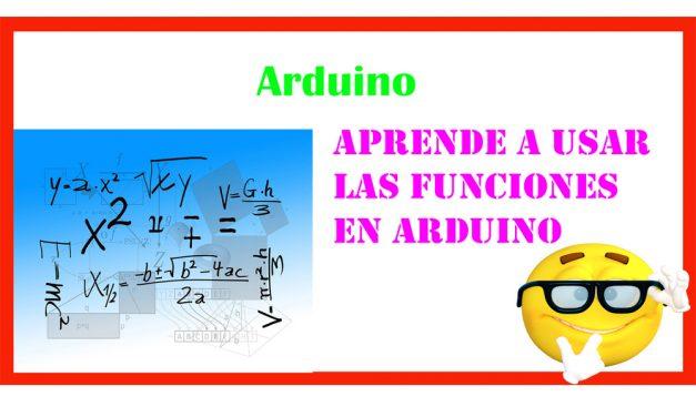 Las funciones en Arduino