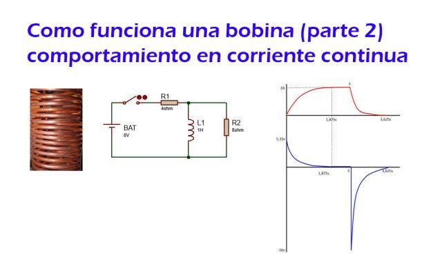 Como funciona una bobina (parte 2) comportamiento en corriente continua